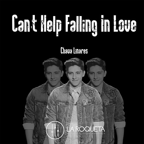 Can't Help Falling in Love de Chava Linares