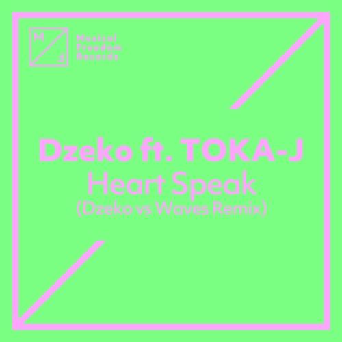 Heart Speak (feat. TOKA-J) (Dzeko vs. Waves Remix) de Dzeko