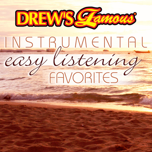 Drew's Famous Instrumental Easy Listening Favorites von The Hit Crew(1)