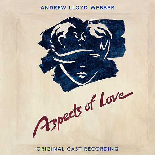 Aspects Of Love (Original London Cast Recording / 2005 Remaster) by Andrew Lloyd Webber