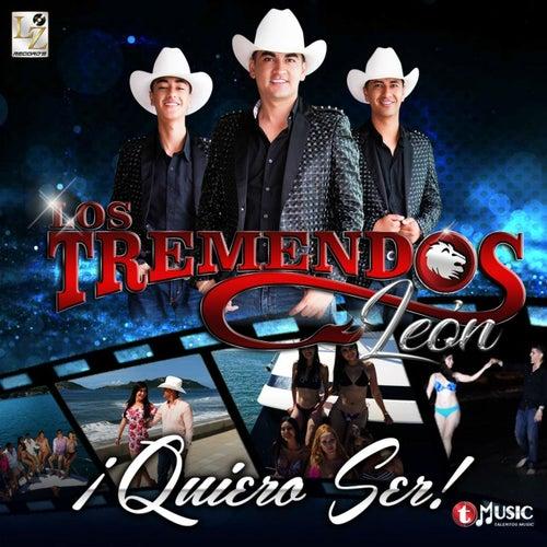 Quiero Ser by Los Tremendos Leon