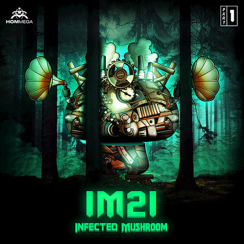IM21, Pt. 1 by Infected Mushroom