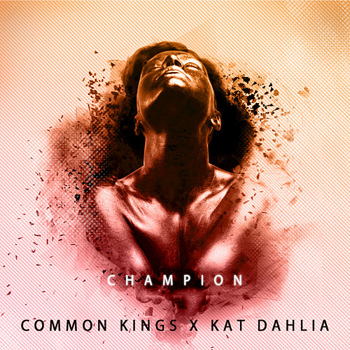 Champion by Common Kings