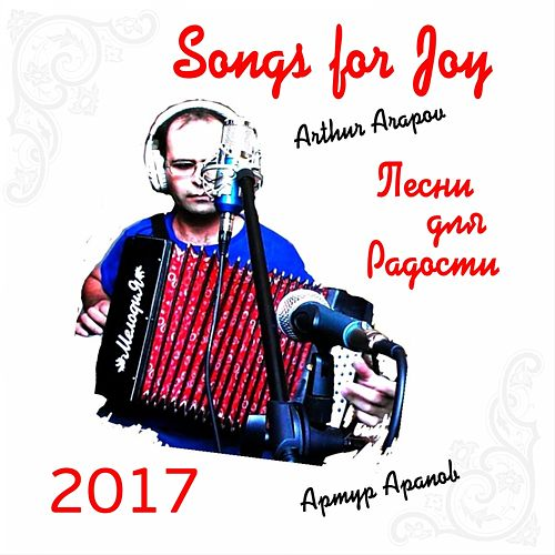 Songs for Joy by Arthur Arapov