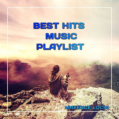 Best Hits Music Playlist fra Maxence Luchi