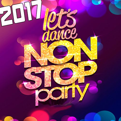 2017 Non Stop Party: Let's Dance von Various Artists