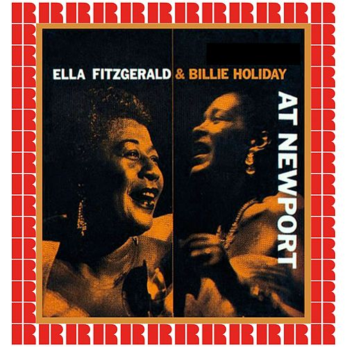 Ella Fitzgerald And Billie Holiday At Newport (Hd Remastered Edition) von Ella Fitzgerald