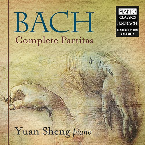 Bach: Complete Partitas by Yuan Sheng