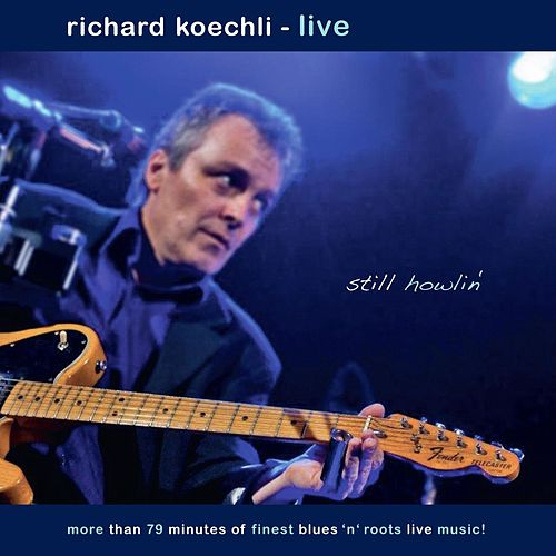 Still Howlin' (Live) by Richard Koechli