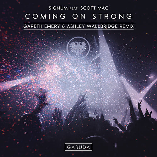 Coming On Strong (Gareth Emery & Ashley Wallbridge Remix) von Signum