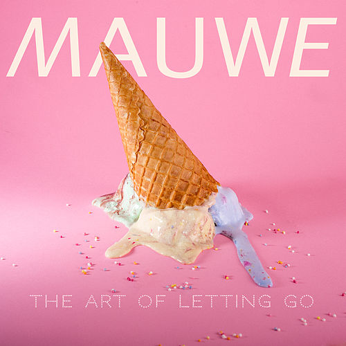 The Art of Letting Go by Mauwe