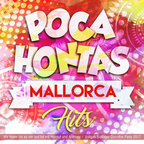 Pocahontas Mallorca Hits - Wir feiern bis es mir leid tut mit Helmut und Anthony - Vollgas Schlager Discofox Party 2017 von Various Artists