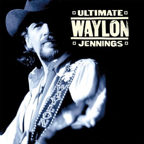 Ultimate Waylon Jennings by Waylon Jennings
