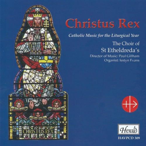 Christus Rex (Catholic Music for the Liturgical Year) de Iestyn Evans