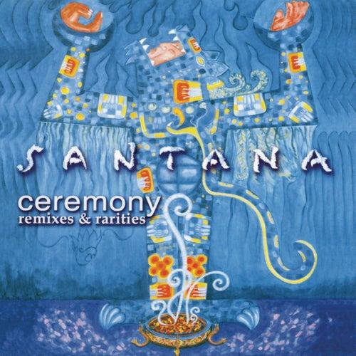 Ceremony - Remixes & Rarities de Santana