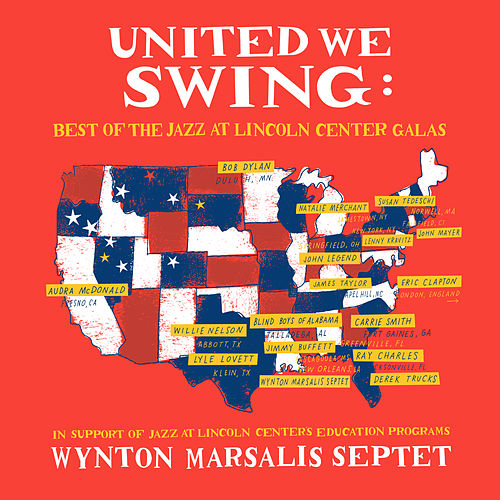 United We Swing: Best of the Jazz at Lincoln Center Galas de Wynton Marsalis