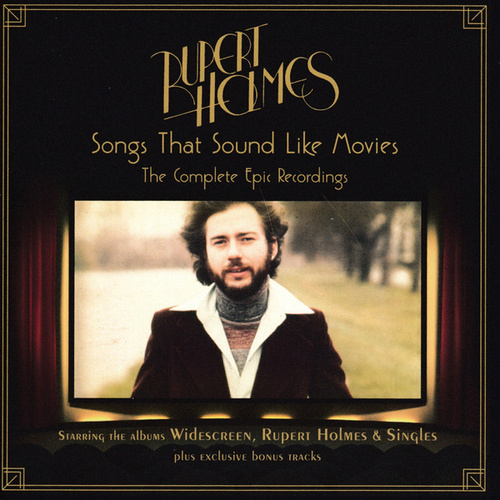 Songs That Sound Like Movies: The Complete Epic Recordings by Rupert Holmes