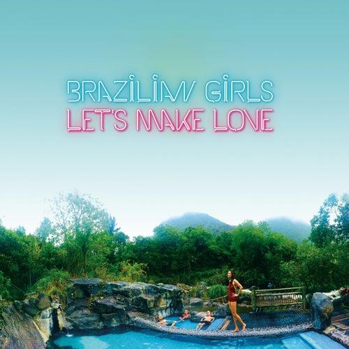 Let's Make Love de Brazilian Girls