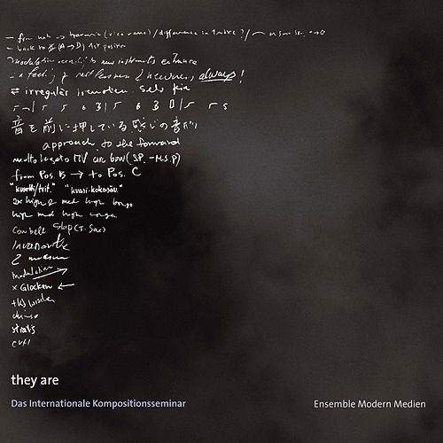 they are - Das Internationale Kompositionsseminar by Ensemble Modern