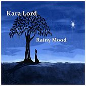 Rainy Mood by Kara Lord