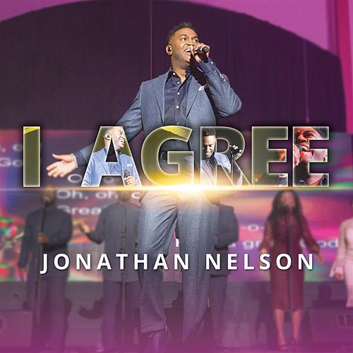 I Agree - Single by Jonathan Nelson