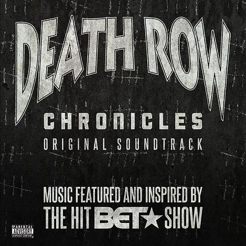 Death Row Chronicles (Original Soundtrack) by Various Artists