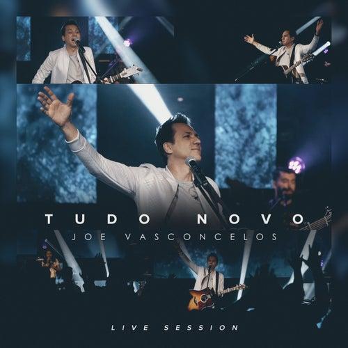 Tudo Novo (Live Session) by Joe Vasconcelos