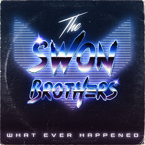 What Ever Happened von The Swon Brothers