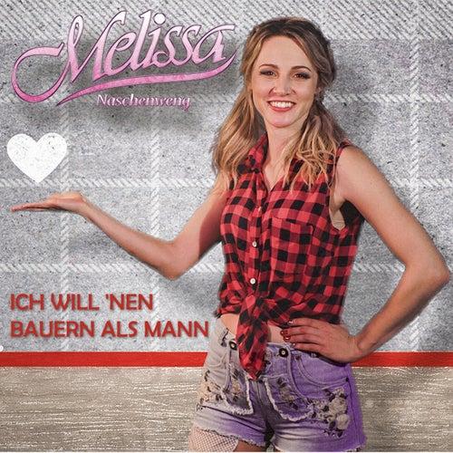 Ich will 'nen Bauern als Mann von Melissa Naschenweng