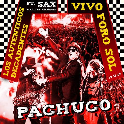 Pachuco (feat. 'Sax' Maldita Vecindad - en Vivo en el Foro Sol - 17.11.17) de Los Autenticos Decadentes