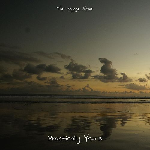 Practically Yours von The Voyage Home