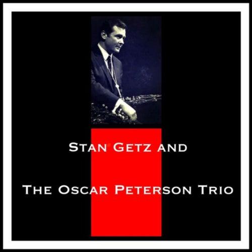 Stan Getz and The Oscar Peterson Trio von Stan Getz