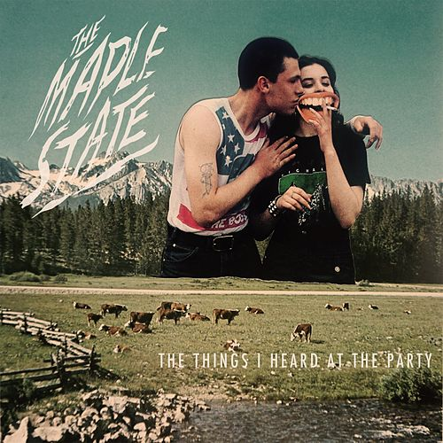 The Things I Heard at the Party by The Maple State
