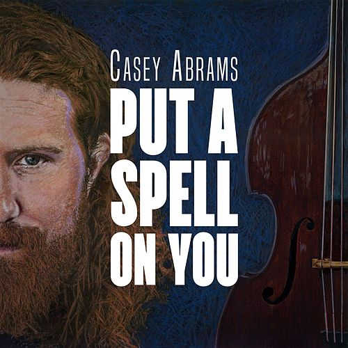 Put A Spell On You by Casey Abrams