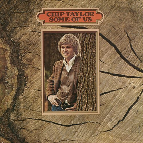 Some Of Us by Chip Taylor