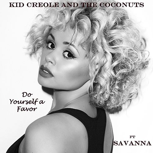 Do Yourself a Favor (feat. Savanna) by Kid Creole & the Coconuts