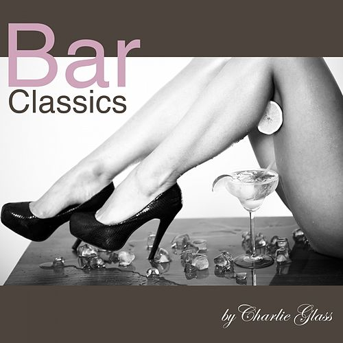 Bar Classics by Charlie Glass