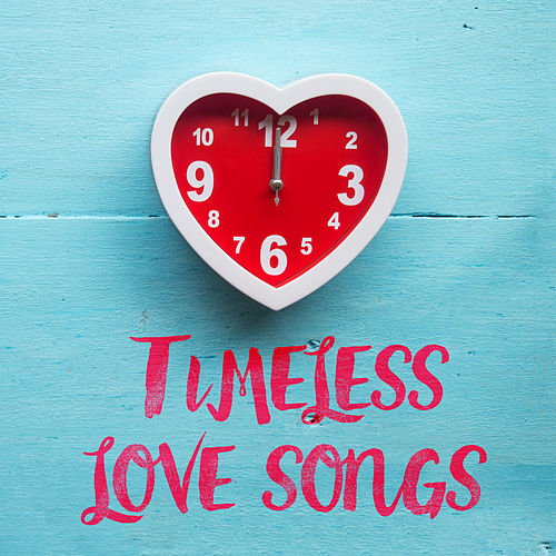 Timeless Love Songs de Various Artists