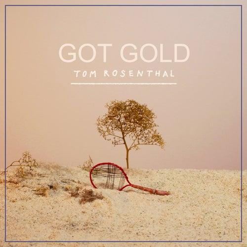 Got Gold von Tom Rosenthal