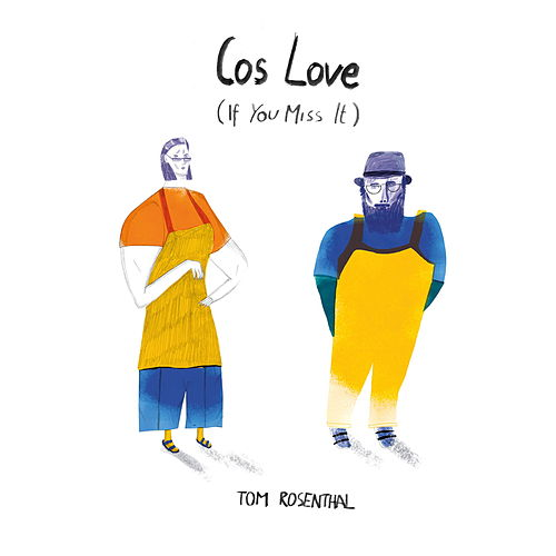 Cos Love (If You Miss It) von Tom Rosenthal