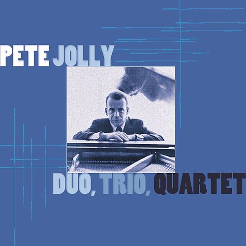 Duo, Trio, Quartet di Pete Jolly