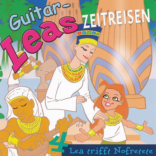 Guitar-Leas Zeitreisen - Teil 4: Lea trifft Nofretete de Step Laube
