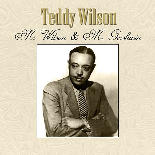Mr. Wilson and Mr. Gershwin de Teddy Wilson