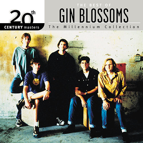 The Best Of Gin Blossoms 20th Century Masters The Millennium Collection by Gin Blossoms