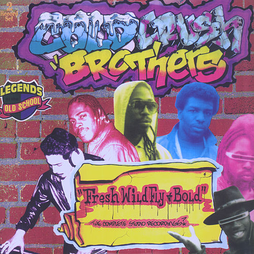 Fresh, Wild, Fly & Bold by Cold Crush Brothers