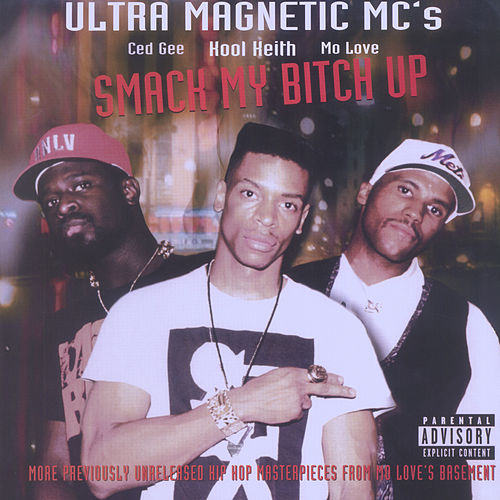 Smack My Bitch Up von Ultramagnetic MC's