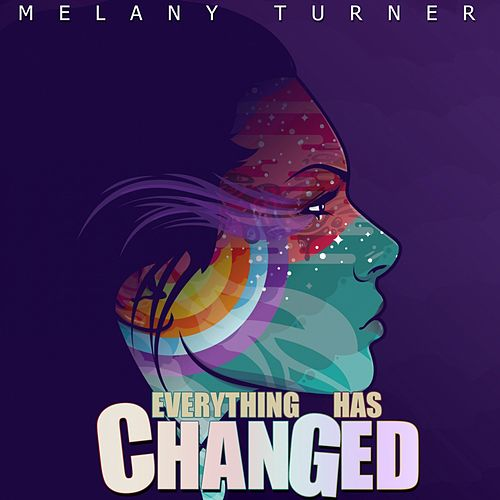 Everything Has Changed von Melany Turner