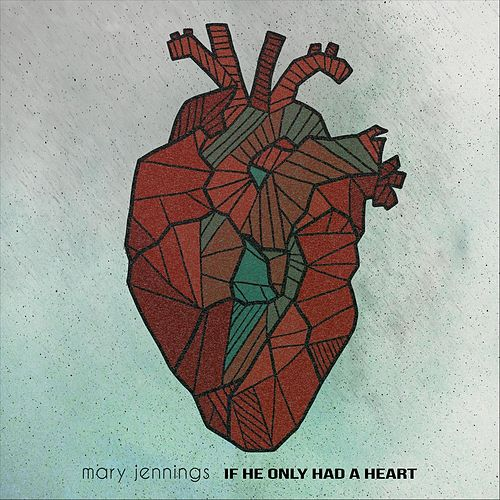 If He Only Had a Heart de Mary Jennings