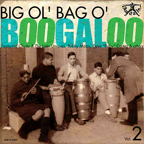 Big Ol' Bag o' Boogaloo, Vol. 2 by Various Artists