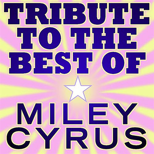 Best Of Miley Cyrus Tribute - Ep von Various Artists